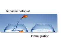 l'immigration et le passé colonial