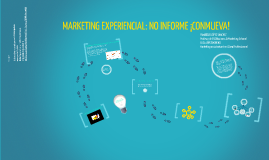 Marketing Experiencial: No Informe ¡Conmueva!
