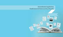 ANTECEDENTES LEGISLATIVOS , CONDICIONES DE CONTRATACION Y DESPIDO