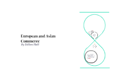 European and Asian Commerce