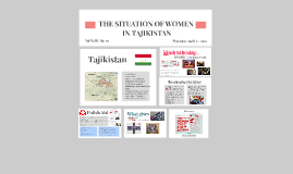 Copy of THE SITUATION OF WOMEN IN TAJIKISTAN