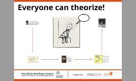 Everyone can theorise