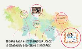 Copy of Educar para a interculturalidade e cidadania: Príncipios e d