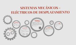 SISTEMAS MECANICOS - ELECTRICOS DE DESPLAZAMIENTO