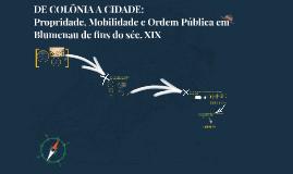 Ricardo Machado DE COLONIA A CIDADE: Propridade, Mobilidade