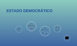 Copy of ESTADO DEMOCRÁTICO