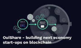 OuiShare - building next economy start-ups on blockchain