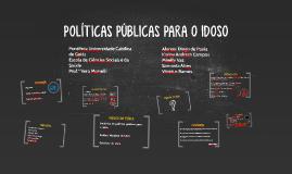 Copy of POLÍTICAS PÚBLICAS PARA O IDOSO