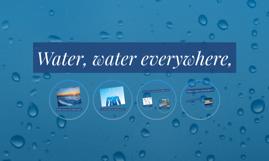 Water, water everywhere,