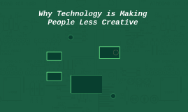 Why Technology is Making People Less Creative