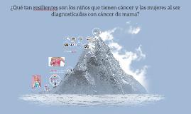 ¿Qué tan resilientes son los niños que tienen cáncer y las m