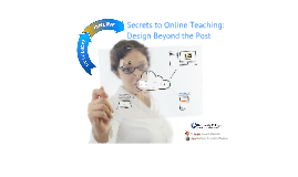 Secrets to Online Teaching: Beyond the Post