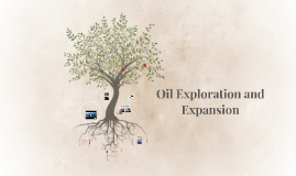 Oil Exploration and Expansion