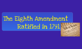 The Eighth Amendment of the Constitution of the United States of America