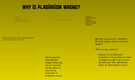 why plagiarism is wrong 10 good reasons to never, ever plagiarize a college paper  plagiarism is seriously wrong  good reasons to never, ever plagiarize a college.