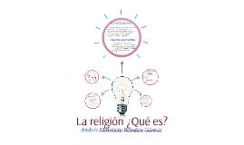 La religión ¿Qué es?