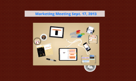 Marketing Meeting Sept. 17, 2013