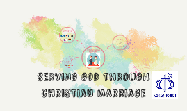 Copy of Serving god through christian marriage