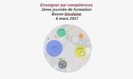 Enseigner par compétences -  Stage de Goulaine à Basse- Goul
