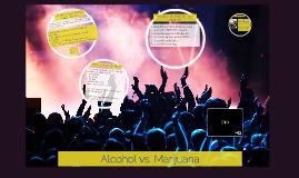 Alcohol v. Marijuana