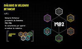 Dialogos de Belisario Betancurt (1982)
