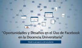 """""""Oportunidades y Desafíos en el Uso de Facebook en la Docenc"""