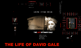 Copy of Copy of The Life of David Gale