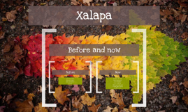 Xalapa before and now