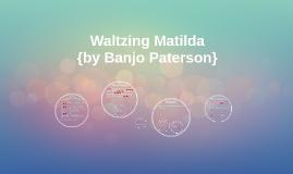 Waltzing Matilda {by Banjo Paterson}