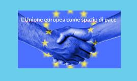 L'Unione europea come spazio di pace