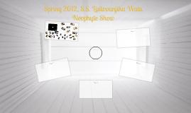 Spring 2012, S.S. Lisilovunjika Watu Neophyte Show