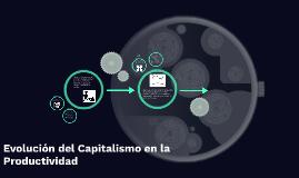 Evolucion del capitalistamo en la productividad