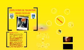 Copy of COMPLICACIONES DEL TRAUMATISMO CRANEO-ENCEFÁLICO