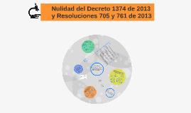 Nulidad del Decreto 1374 de 2013 y Resoluciones 705 y 761 de