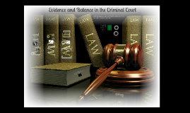 Copy of Evidence and The Criminal Court