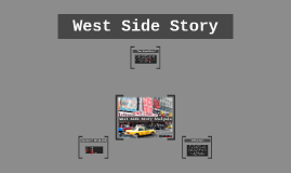 Copy of West Side Story Analysis