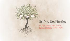 Self vs. God/Justice