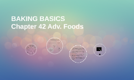 ADV FOODS CHAPTER 42: BAKING BASICS