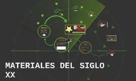 MATERIALES DEL SIGLO XX