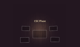 CSC Phase