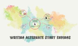 Writing alternate story endings