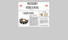 PROLIFERACIÓN Y OPCIONES DE MEDIOS.