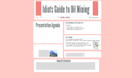 Idiots Guide to Oil Mining