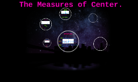 The measures of center