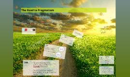 The Road to Pragmatism
