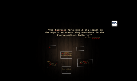 ''The Guerilla Marketing and its impact on the Physician Pre