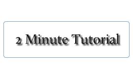 2 Minute Tutorial