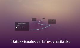 Datos visuales en la inv. cualitativa