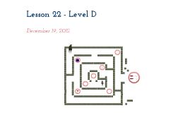 Lesson 22 - Level D
