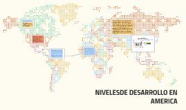 NIVELESDE DESARROLLO EN  AMERICA